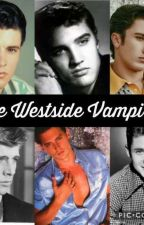 The Westside Vampires by JorlandoPrince