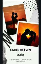 Under Heaven Dusk [Slow Update]  by Tasyaryanti