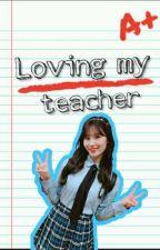 Loving my teacher↕Satzu by seokjin_mylife