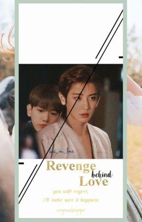Revenge Behind Love (ChanBaek)✓ by sayanakayapa