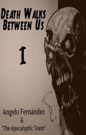 Death Walks Between Us Temporada 1 by AngeloFernandez327