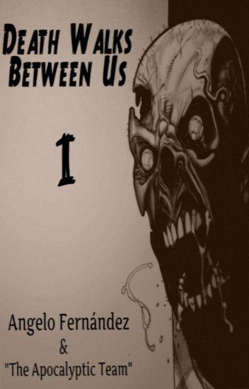 Death Walks Between Us Temporada 1