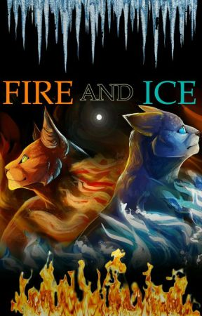 Warriors: Fire and Ice by SnappyCat7