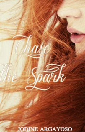 Chase The Spark (Greyson Chance Fan Fiction) by jodineargayoso