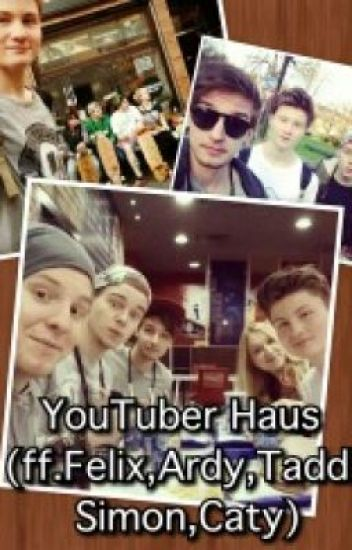 YouTuber Haus | Taddl Fan Fiction | helloiamninaa