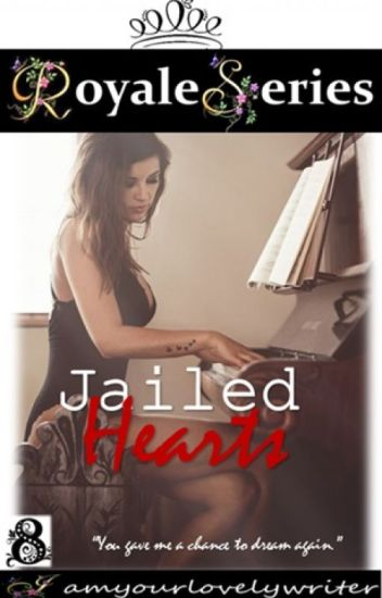 Royale Series 8: Jailed Hearts (COMPLETED)