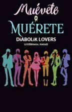 Muévete o Muérete  【✝】Diabolik Lovers by iNXGAZI