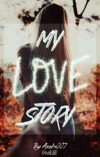 My Love Story by Arohi007