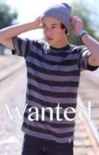 Wanted (A Cameron Dallas fanfic) by hannahr287