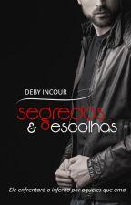 Segredos e Escolhas (Em Breve) by debyincour