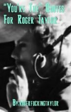 """""""You're The"""" Quotes For Roger Taylor by rogerfuckingtaylor"""