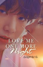«PAUSADA» Love Me One More Night [Adap.] [JiKook] by casteva