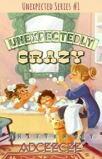 Unexpectedly Crazy (Unexpected Series #1) by Adceecee