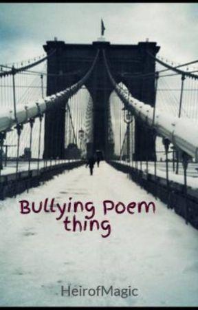 Bullying Poem thing by HeirofMagic