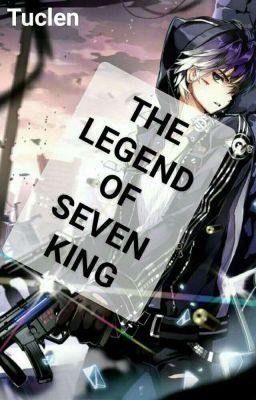 The Legend Of Seven Kings - Huyền Thoại Thất Vương