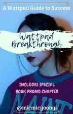 || Wattpad Breakthrough || by micmicyoongi