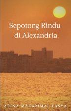 Sepotong Rindu di Alexandria by Fasyaarina