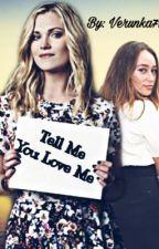 Tell Me You Love Me by Veronikaobrov