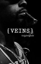 {VEINS} by babylonsfinest