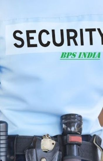 The Importance of Security Guard Services - BPS India - Wattpad