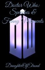 Doctor Who Speeches & Funny Moments by DaughterOfElrond