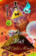 A Demon's Mate (Bill Cipher x Reader) by KareenBlackVoid