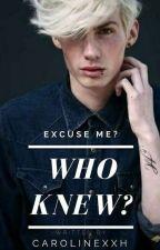 Who Knew?!?! by CarolinexxH