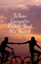 When Gangster Prince Meets His Match by CyHanLuhan