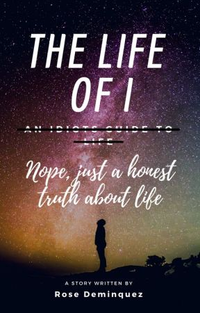 The Life Of  I by memorylane