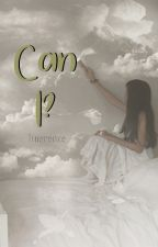 Can I? by linerence
