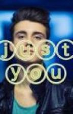 Just You (WeeklyChris) by aintnowifey03