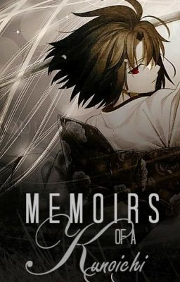 Memoirs of a Kunoichi • Sasuke Uchiha [SLOW UPDATES]