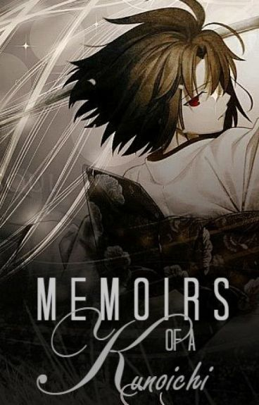 Memoirs of a Kunoichi • Sasuke Uchiha [ON HOLD]