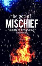 The God of Mischief | Loki fan-fiction by DanielleConolly