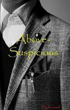 Above-Suspicious  by reinwl