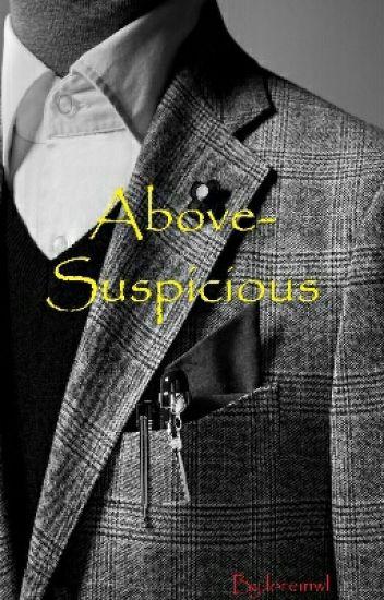Above-Suspicious
