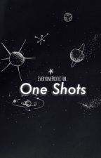 One shots by EveryoneProtector