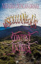 Miscellaneous Contest Entries by NatashaDuncanDrake