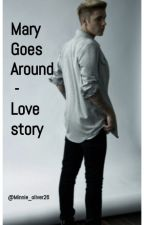 Mary goes around - A love story by Minnie_oliver26