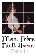 Mon frère Niall Horan - Tome 1 by Audrey__x
