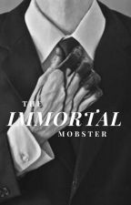 The Immortal Mobster  by cmr1200