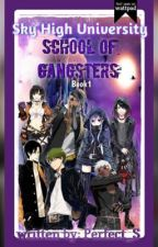 Sky High University  [School OF Gangster] (Edited & On Going) by Perfect_S