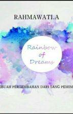 Rainbow Of Dreams by RahmaaWti2