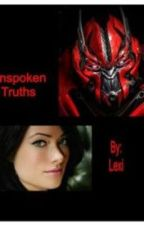 Unspoken Truths (Transformers Fanfic) by Lexi_Serenity