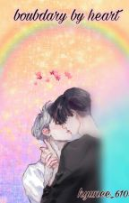 Boundary By Heart(bl) by Hyunnie_6104