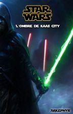 Star Wars : L'Ombre de Kaas City by Arkephyr