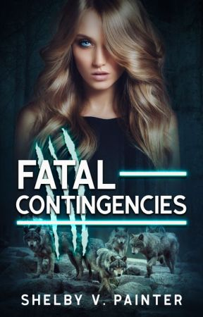 Fatal Contingencies (Book 2, the Fatal Trilogy Series) by Shelby_Painter