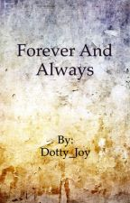 Forever and Always by Dotty_Joy
