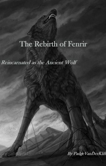 The Rebirth Of Fenrir, Reincarnated As The Ancient Wolf