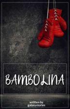 ~Zabott~ Bambolina 🎎 (Like A Virgin #2) by galaxystories